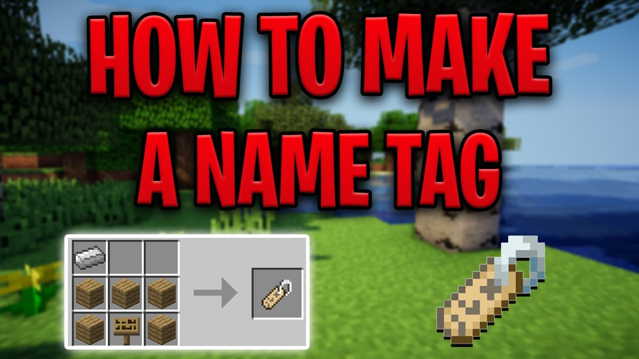 How to Make a Name Tag in Minecraft